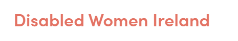 Disabled Women Ireland (DWI)